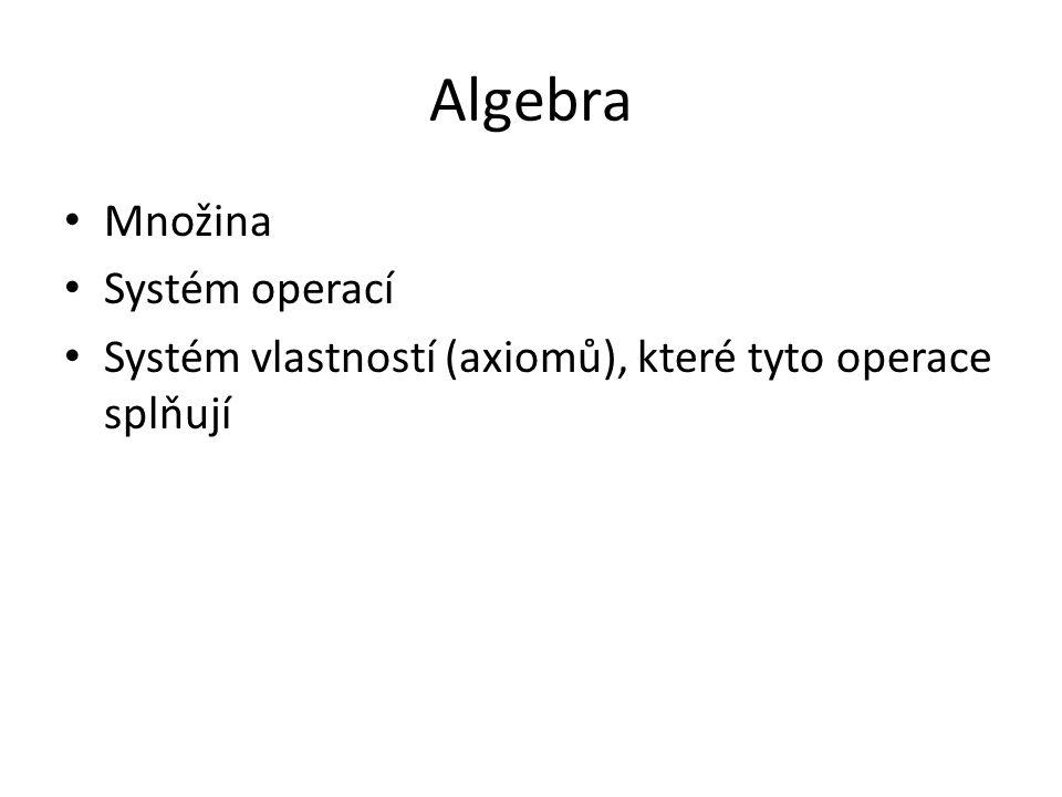Algebra Množina Systém operací