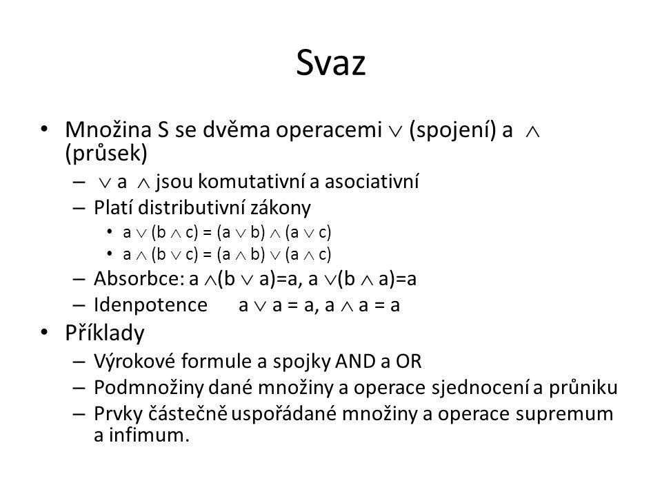 Svaz Množina S se dvěma operacemi  (spojení) a  (průsek) Příklady