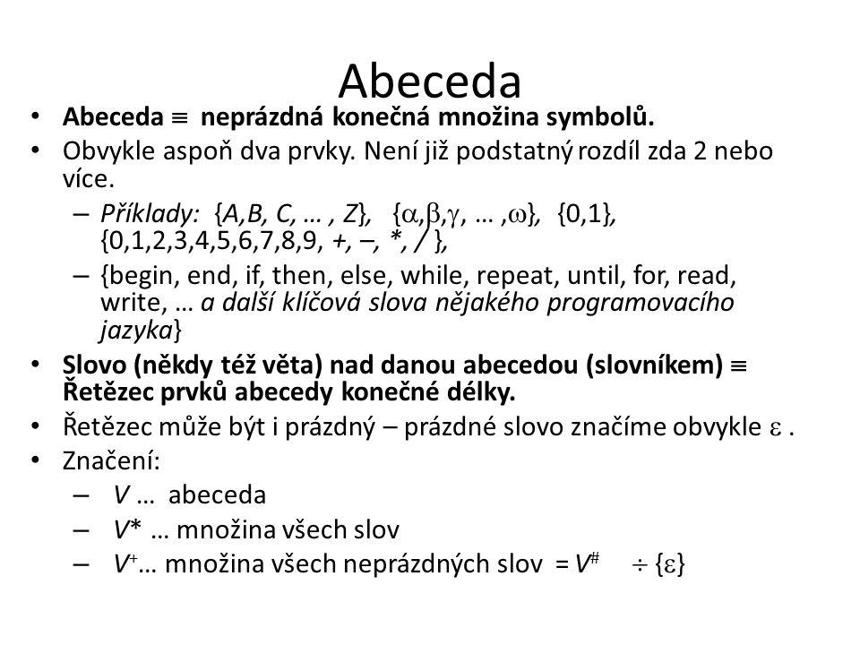 Abeceda Abeceda  neprázdná konečná množina symbolů.