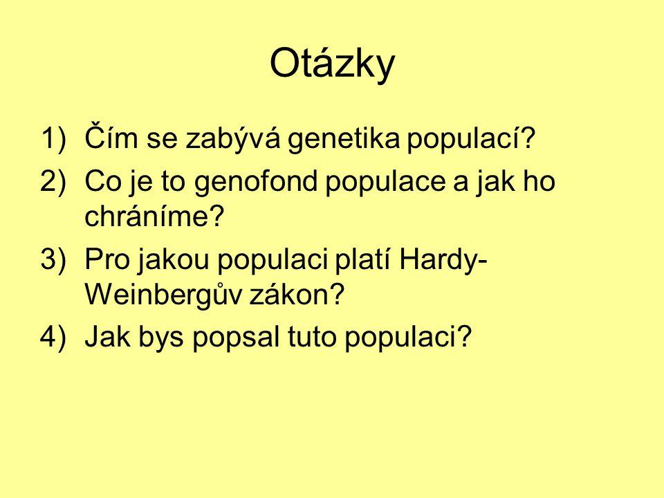 Otázky Čím se zabývá genetika populací
