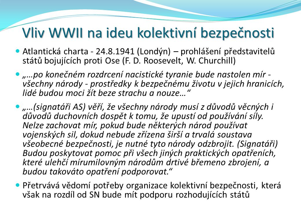 Vliv WWII na ideu kolektivní bezpečnosti