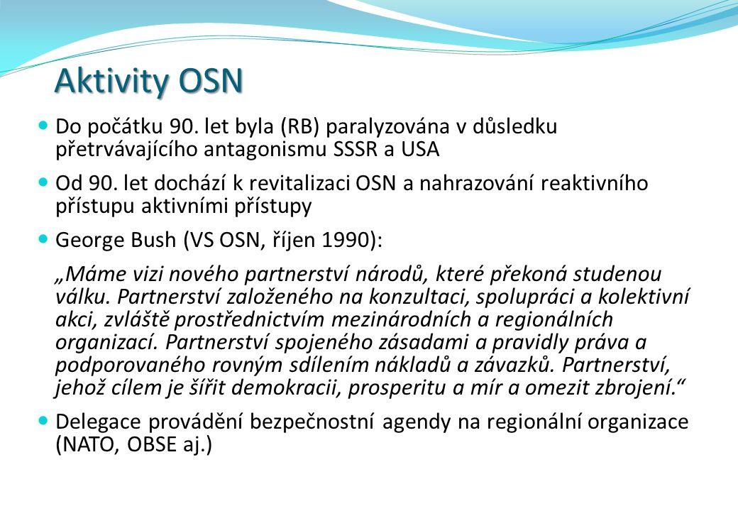 Aktivity OSN Do počátku 90. let byla (RB) paralyzována v důsledku přetrvávajícího antagonismu SSSR a USA.