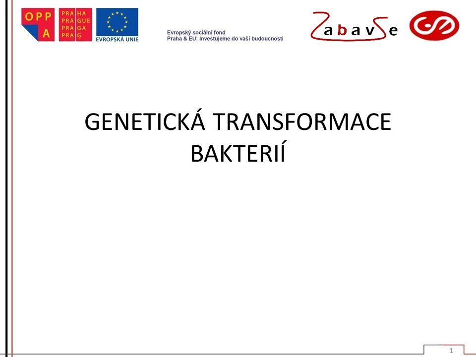 GENETICKÁ TRANSFORMACE BAKTERIÍ