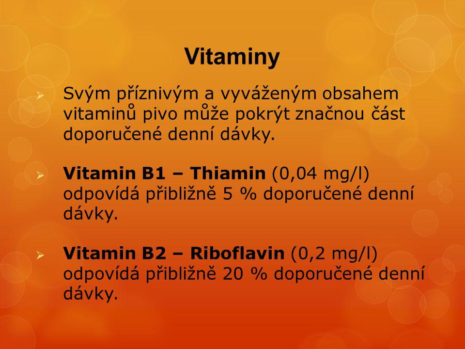 Vitaminy Svým příznivým a vyváženým obsahem vitaminů pivo může pokrýt značnou část doporučené denní dávky.