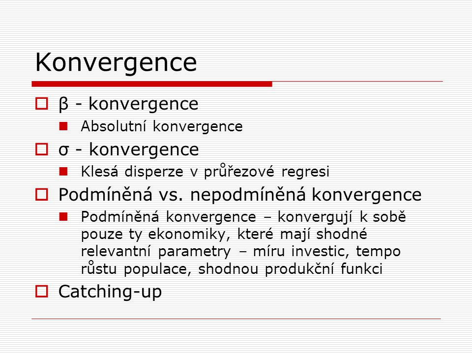 Konvergence β - konvergence σ - konvergence