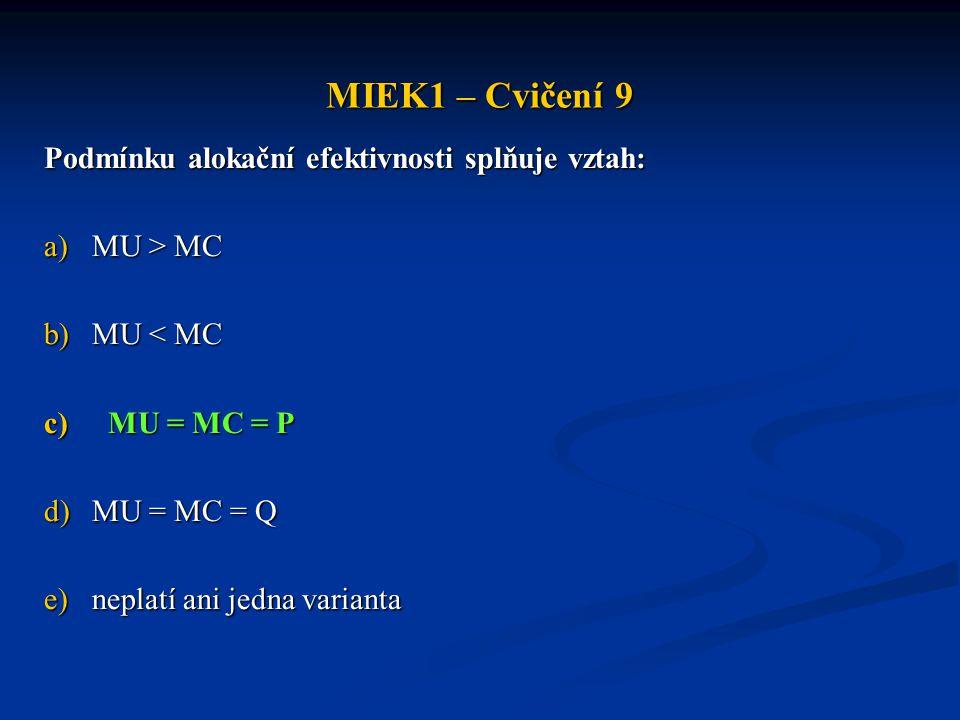 MIEK1 – Cvičení 9 Podmínku alokační efektivnosti splňuje vztah: