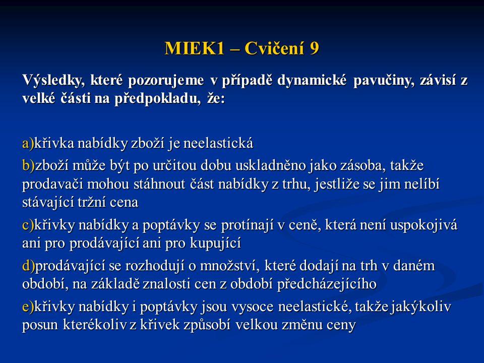 MIEK1 – Cvičení 9 Výsledky, které pozorujeme v případě dynamické pavučiny, závisí z velké části na předpokladu, že: