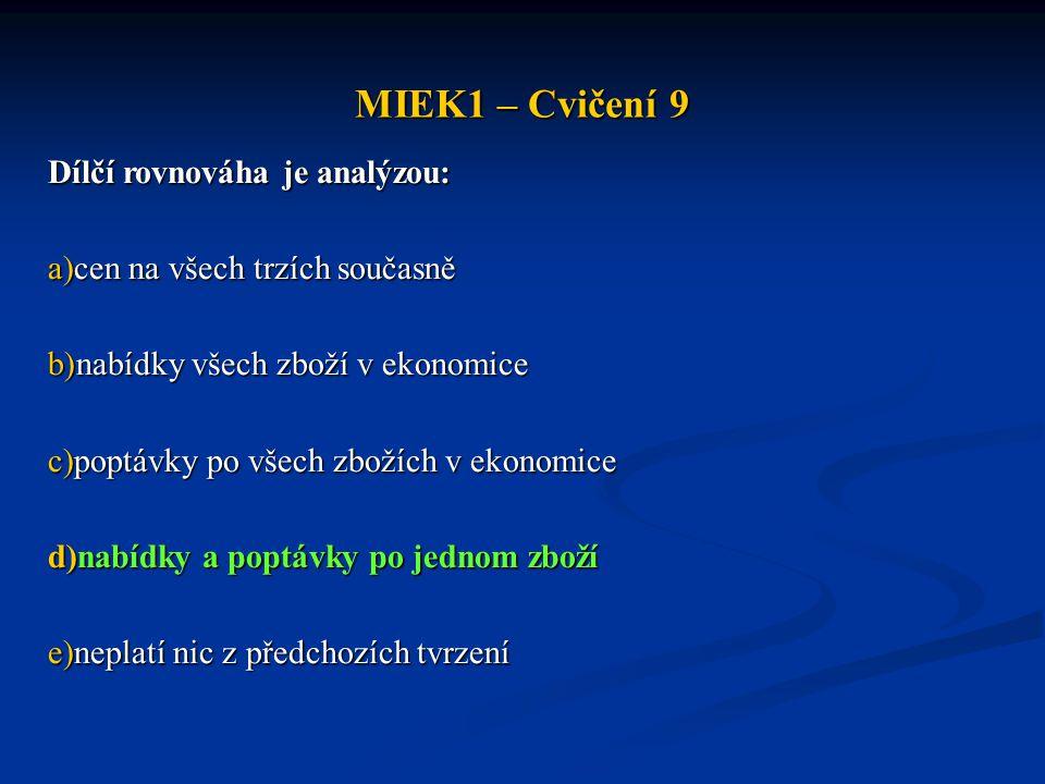 MIEK1 – Cvičení 9 Dílčí rovnováha je analýzou: