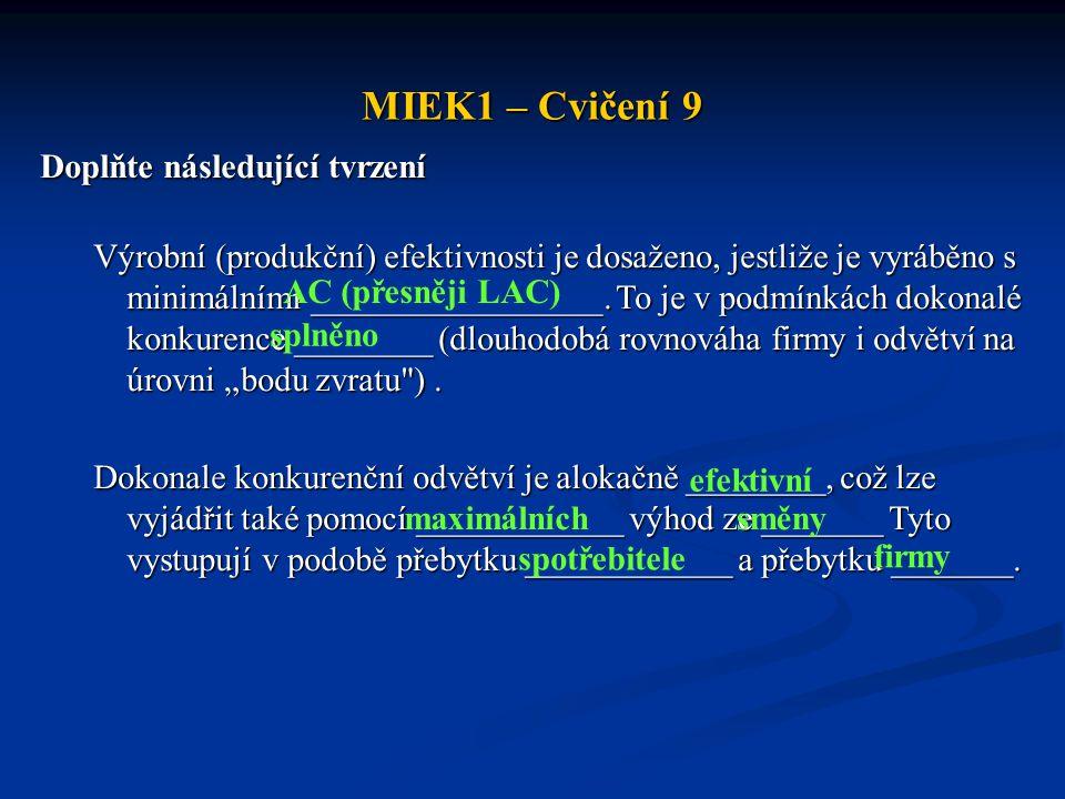 MIEK1 – Cvičení 9 Doplňte následující tvrzení