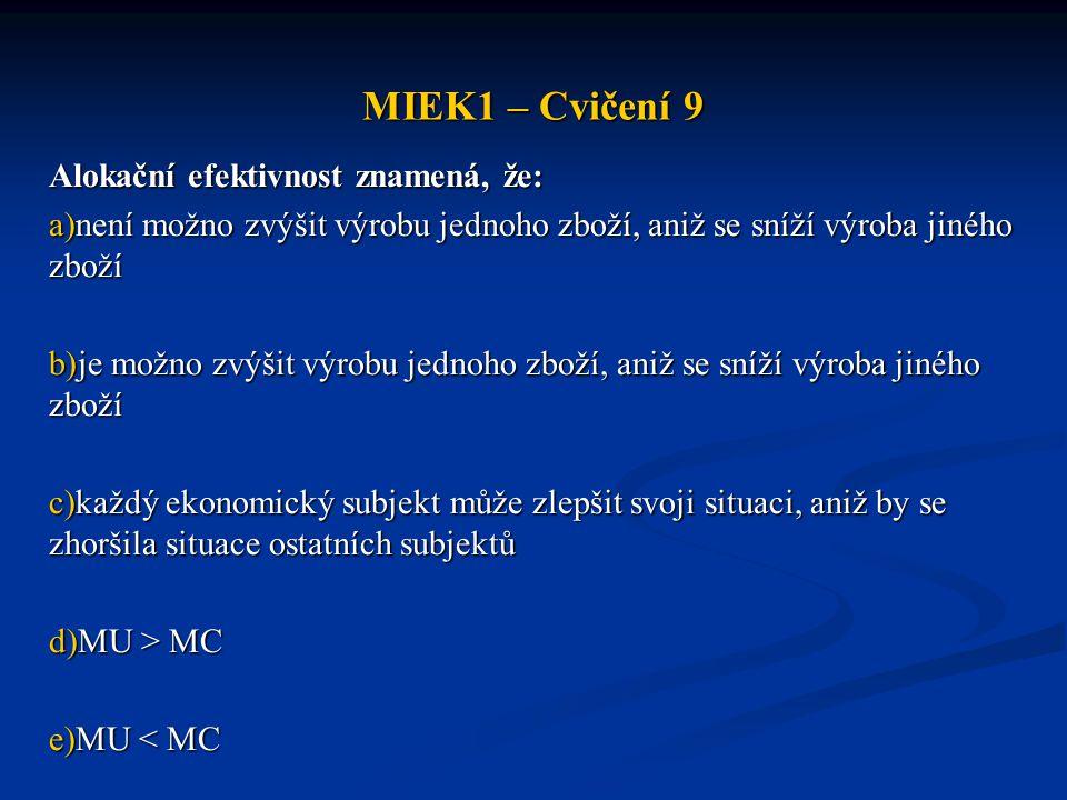 MIEK1 – Cvičení 9 Alokační efektivnost znamená, že: