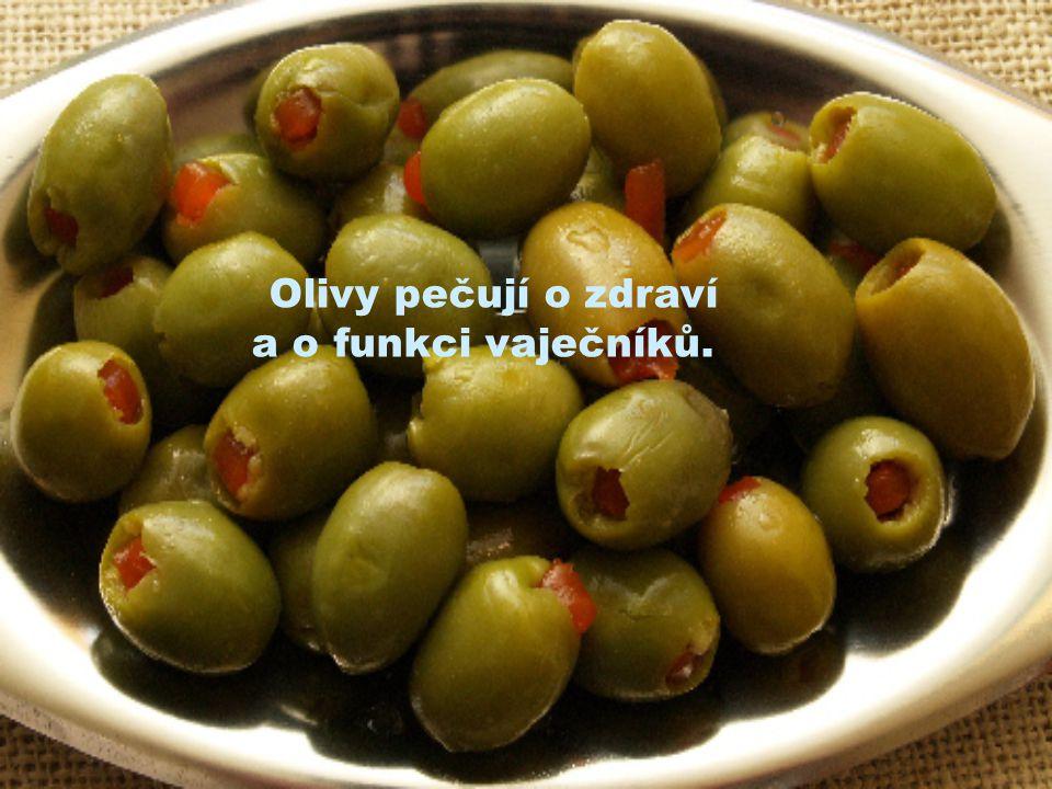 Olivy pečují o zdraví a o funkci vaječníků.