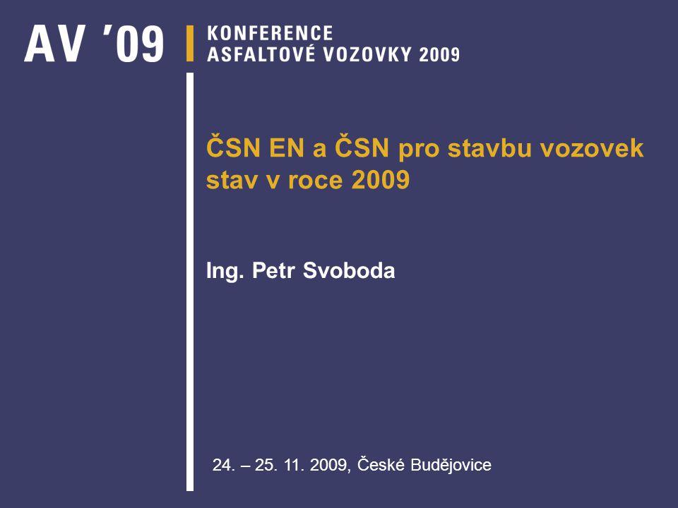ČSN EN a ČSN pro stavbu vozovek stav v roce 2009