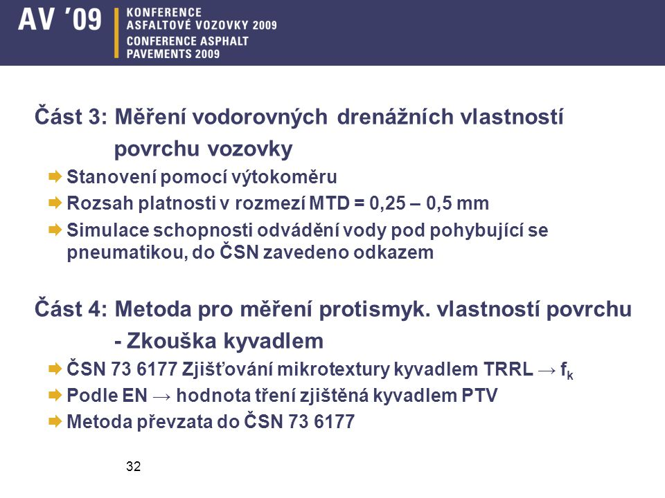 Část 3: Měření vodorovných drenážních vlastností povrchu vozovky