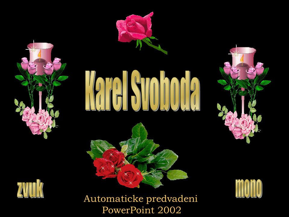 Karel Svoboda zvuk mono Automaticke predvadeni PowerPoint 2002