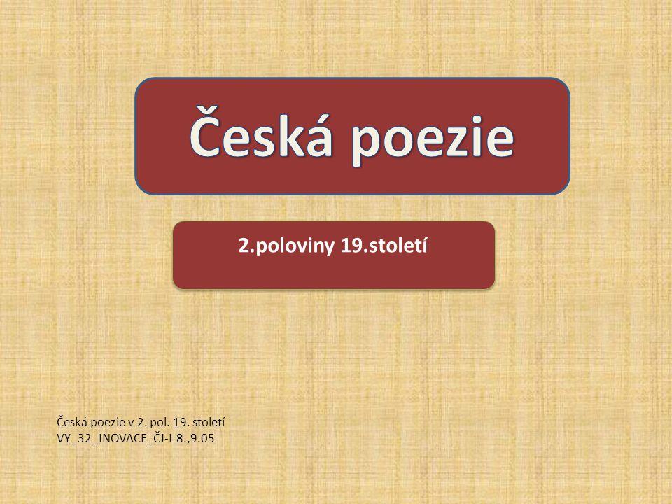 Česká poezie 2.poloviny 19.století