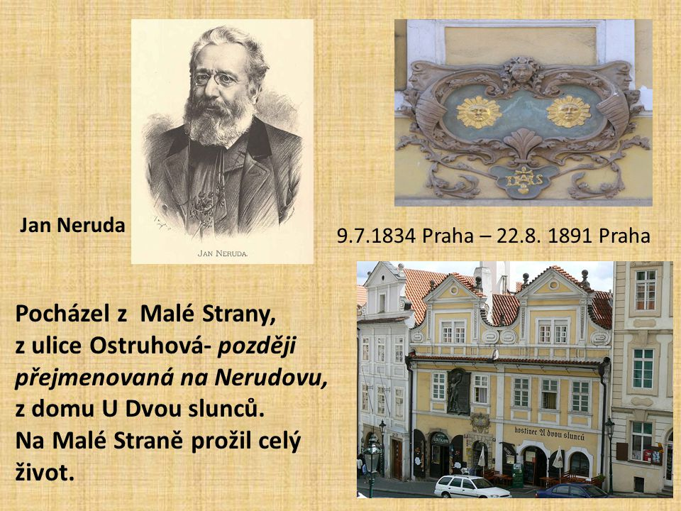 z ulice Ostruhová- později přejmenovaná na Nerudovu,
