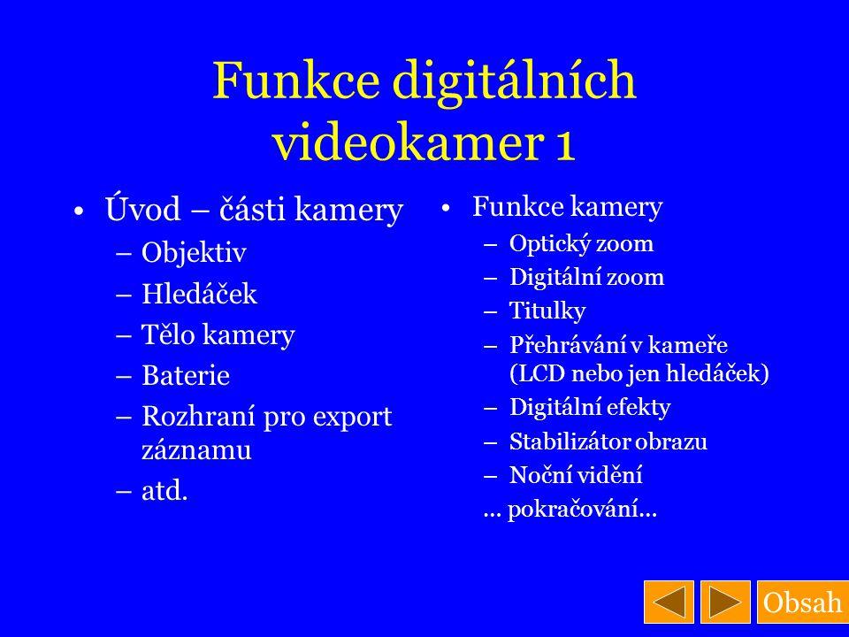 Funkce digitálních videokamer 1