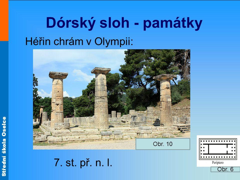 Dórský sloh - památky Héřin chrám v Olympii: 7. st. př. n. l. Obr. 10
