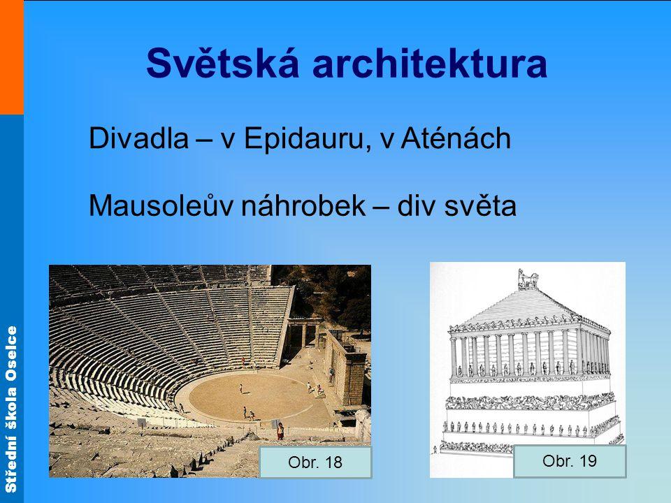 Světská architektura Divadla – v Epidauru, v Aténách