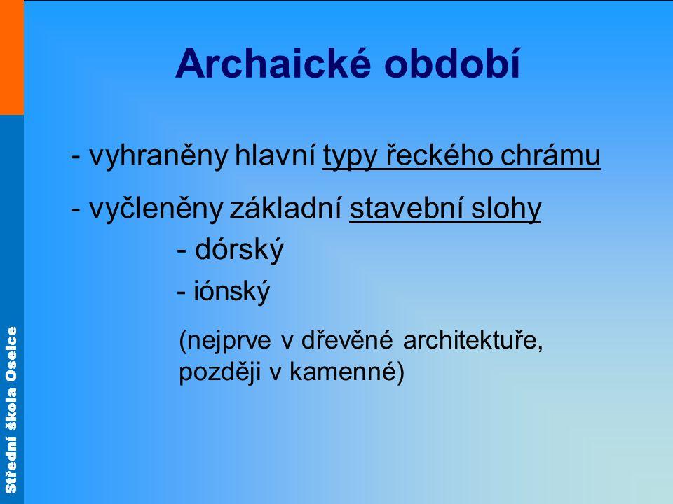 Archaické období - vyhraněny hlavní typy řeckého chrámu