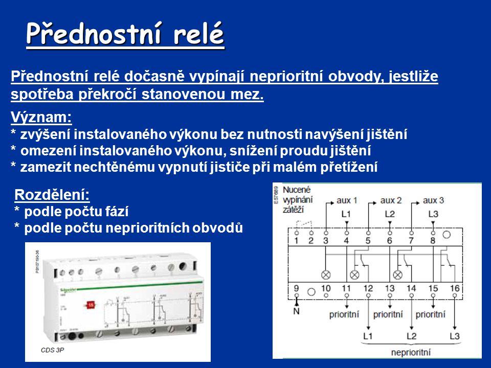 Přednostní relé Přednostní relé dočasně vypínají neprioritní obvody, jestliže spotřeba překročí stanovenou mez.