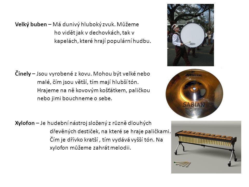 Velký buben – Má dunivý hluboký zvuk