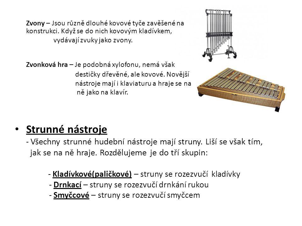 Zvony – Jsou různě dlouhé kovové tyče zavěšené na. konstrukci