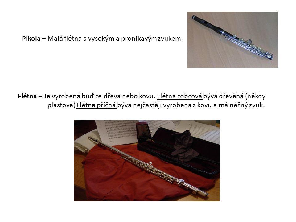 Flétna – Je vyrobená buď ze dřeva nebo kovu