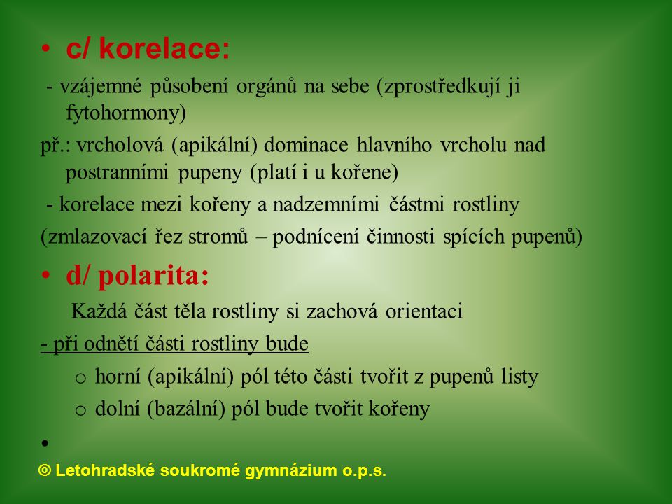 c/ korelace: d/ polarita: