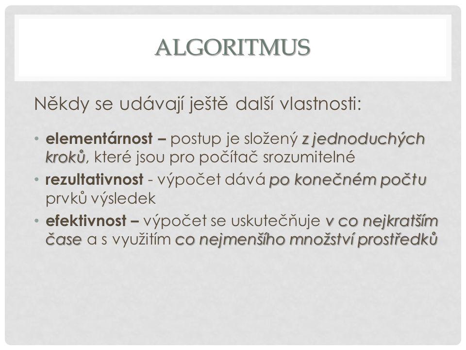 algoritmus Někdy se udávají ještě další vlastnosti: