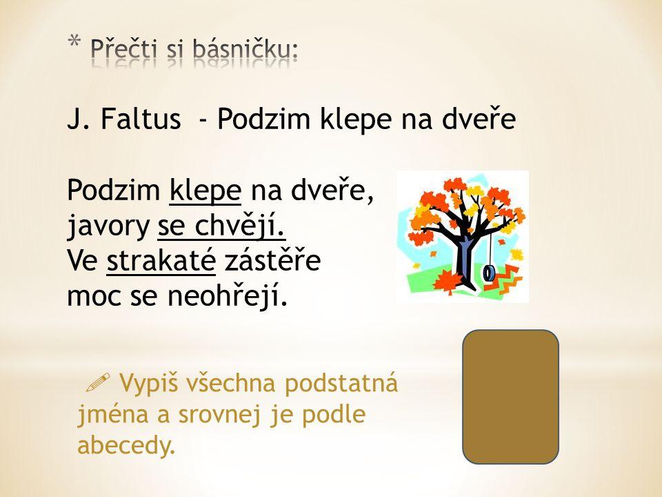 J. Faltus - Podzim klepe na dveře Podzim klepe na dveře,