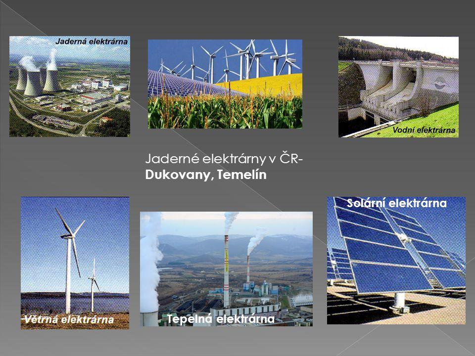 Jaderné elektrárny v ČR- Dukovany, Temelín