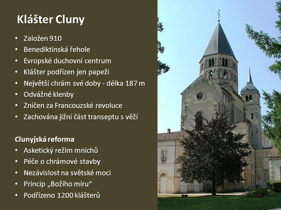 Klášter Cluny Založen 910 Benediktinská řehole