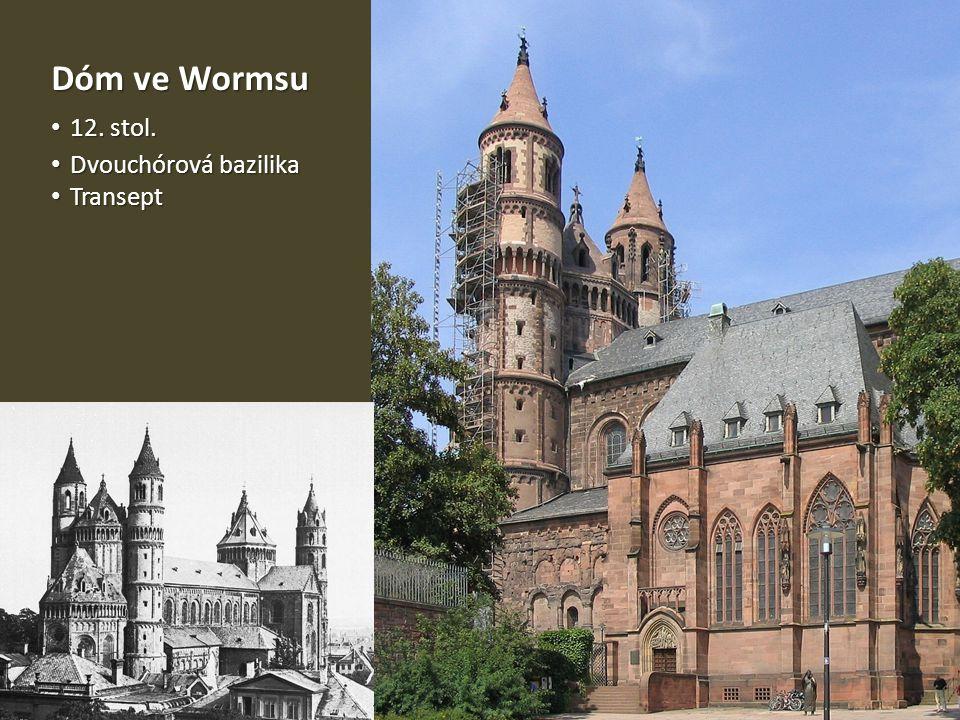 Dóm ve Wormsu 12. stol. Dvouchórová bazilika Transept