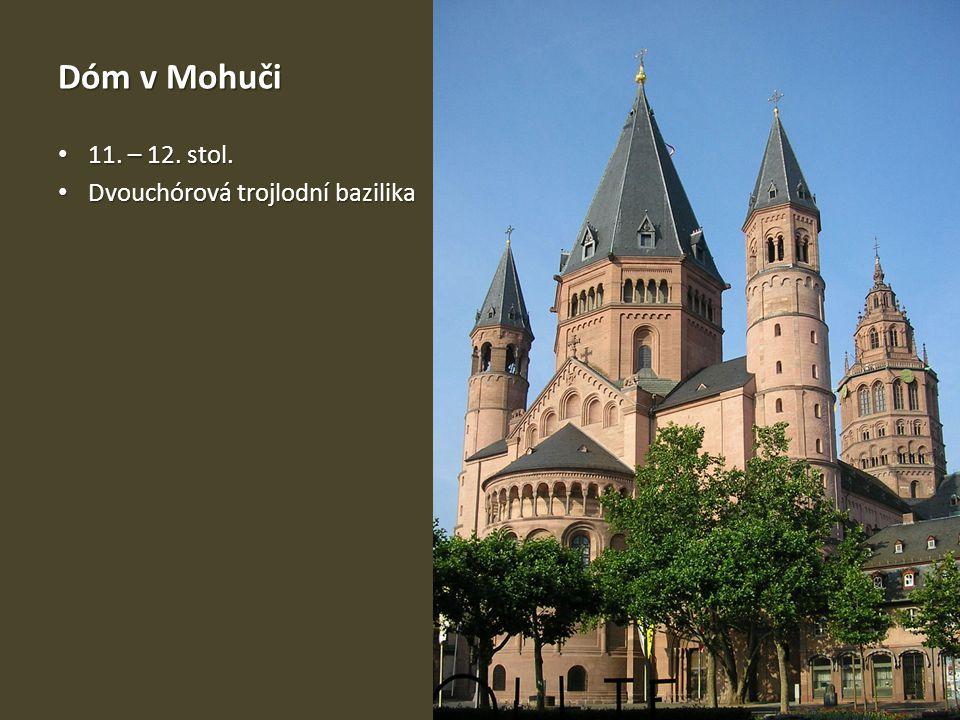 Dóm v Mohuči 11. – 12. stol. Dvouchórová trojlodní bazilika