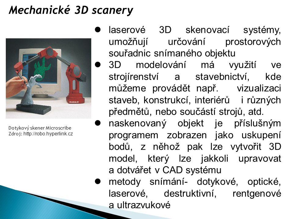 Mechanické 3D scanery laserové 3D skenovací systémy, umožňují určování prostorových souřadnic snímaného objektu.