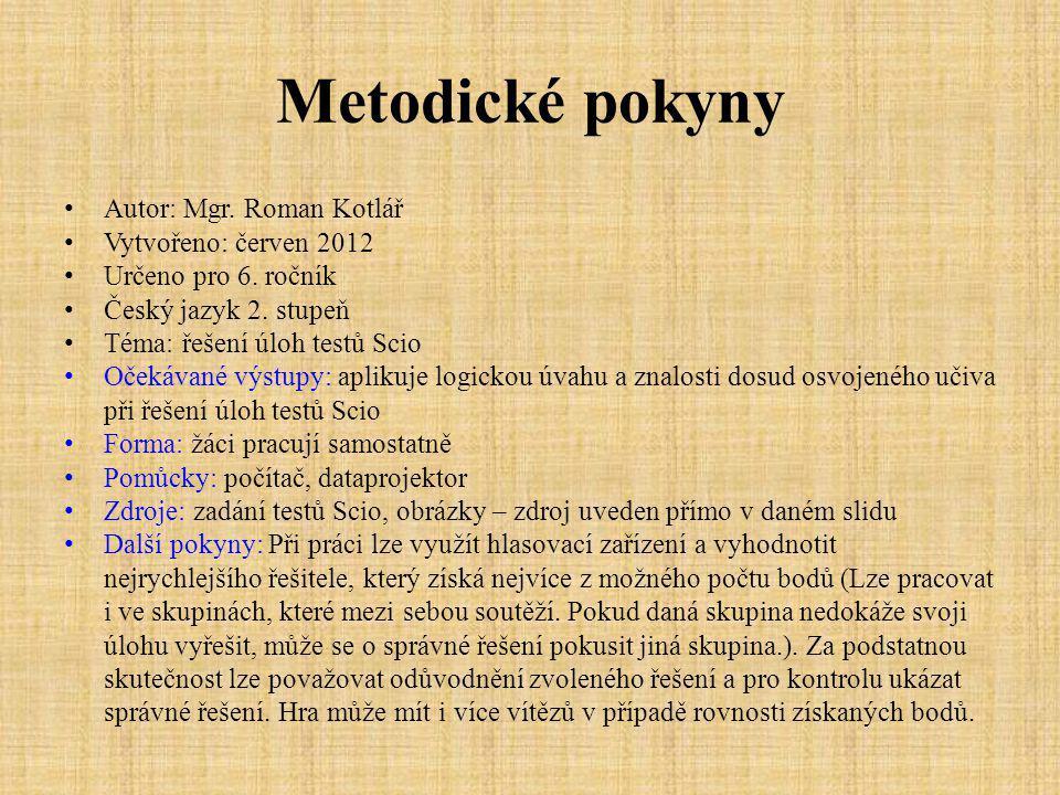 Metodické pokyny Autor: Mgr. Roman Kotlář Vytvořeno: červen 2012