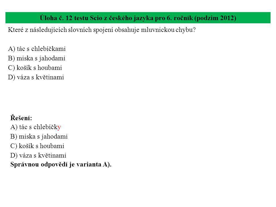 Úloha č. 12 testu Scio z českého jazyka pro 6. ročník (podzim 2012)