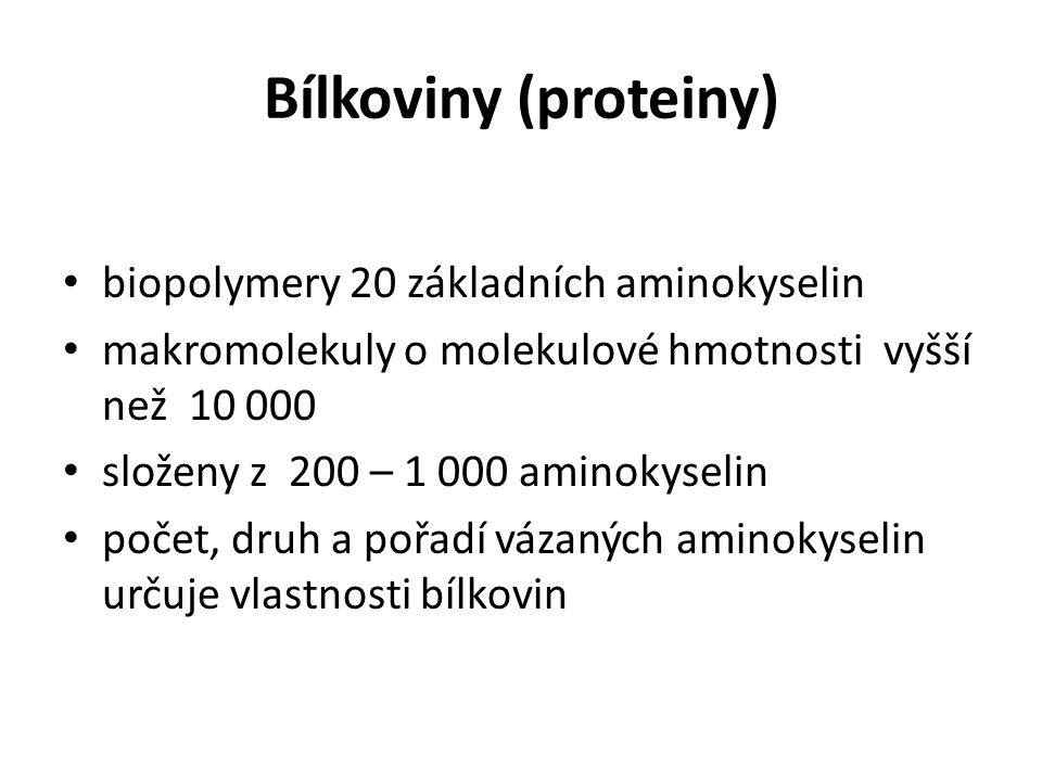 Bílkoviny (proteiny) biopolymery 20 základních aminokyselin