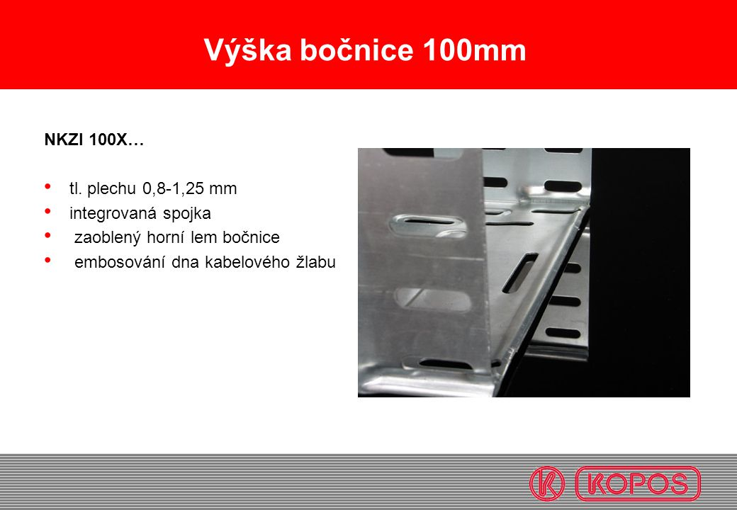 Výška bočnice 100mm NKZI 100X… tl. plechu 0,8-1,25 mm