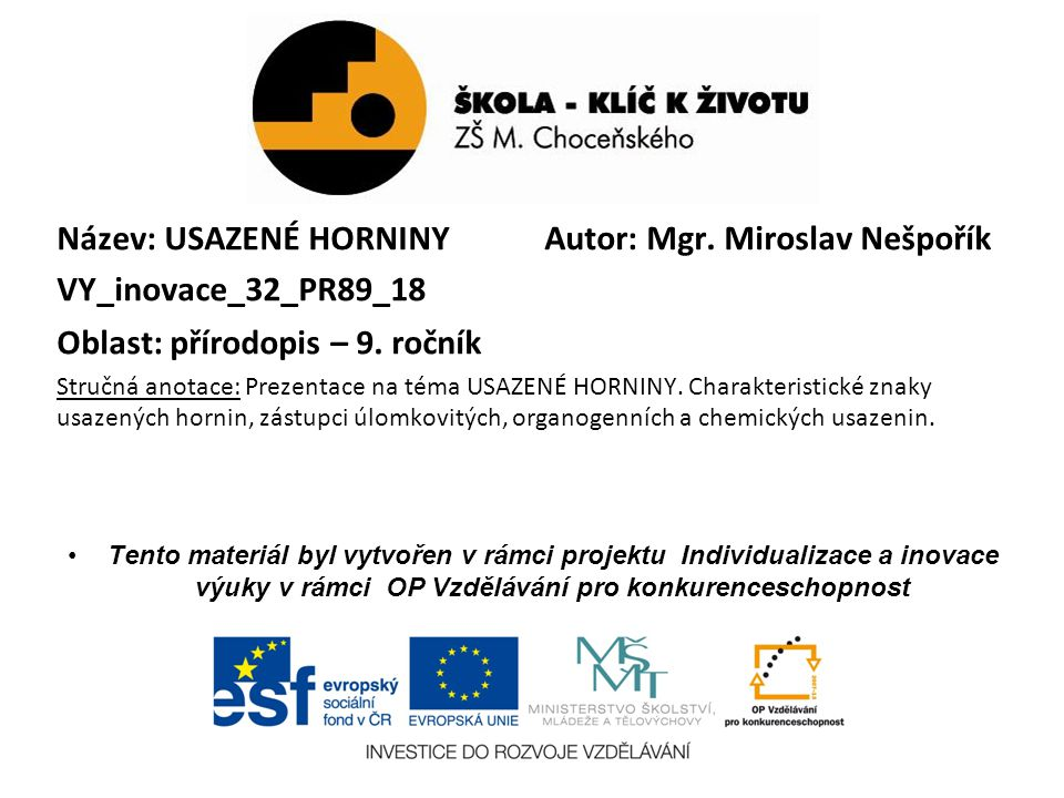 Autor: Mgr. Miroslav Nešpořík Název: USAZENÉ HORNINY