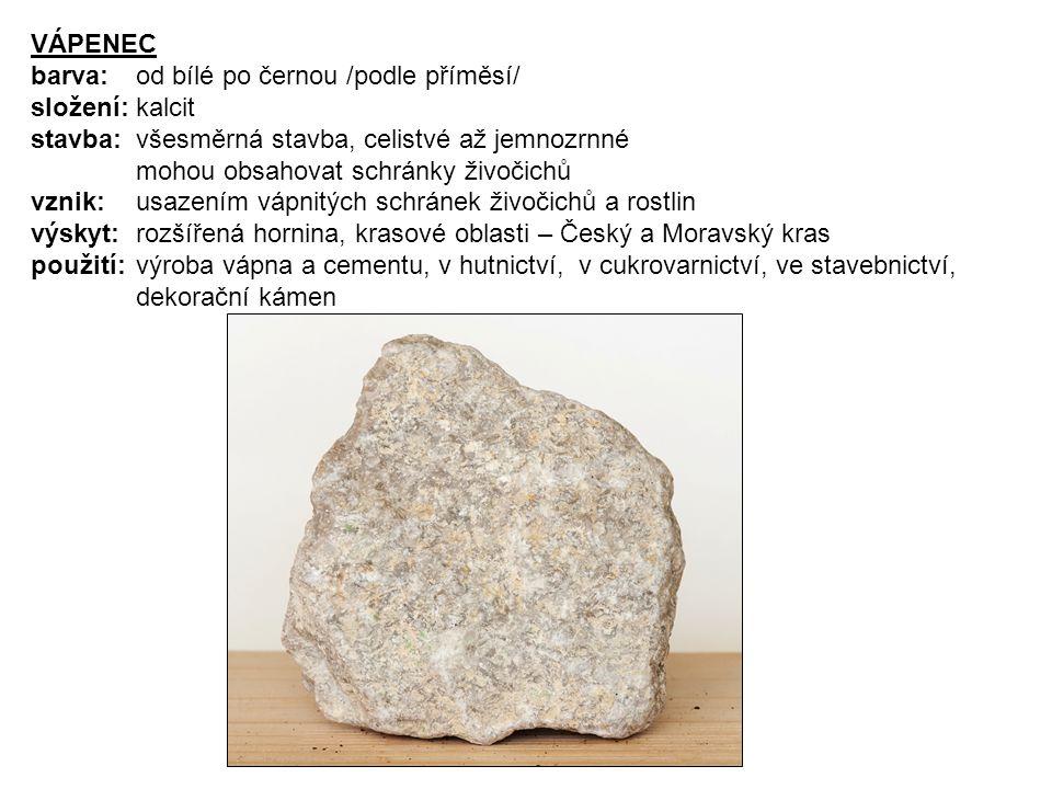VÁPENEC barva: od bílé po černou /podle příměsí/ složení: kalcit.