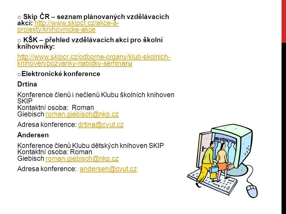 Skip ČR – seznam plánovaných vzdělávacích akcí: http://www. skipcr