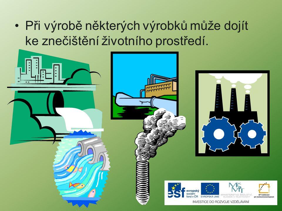Při výrobě některých výrobků může dojít ke znečištění životního prostředí.