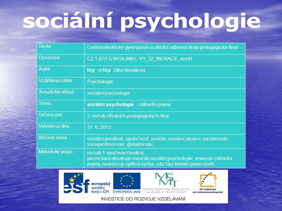 sociální psychologie Škola: