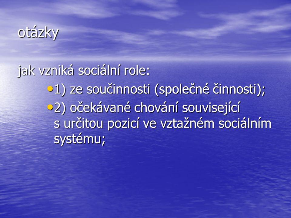 otázky jak vzniká sociální role: