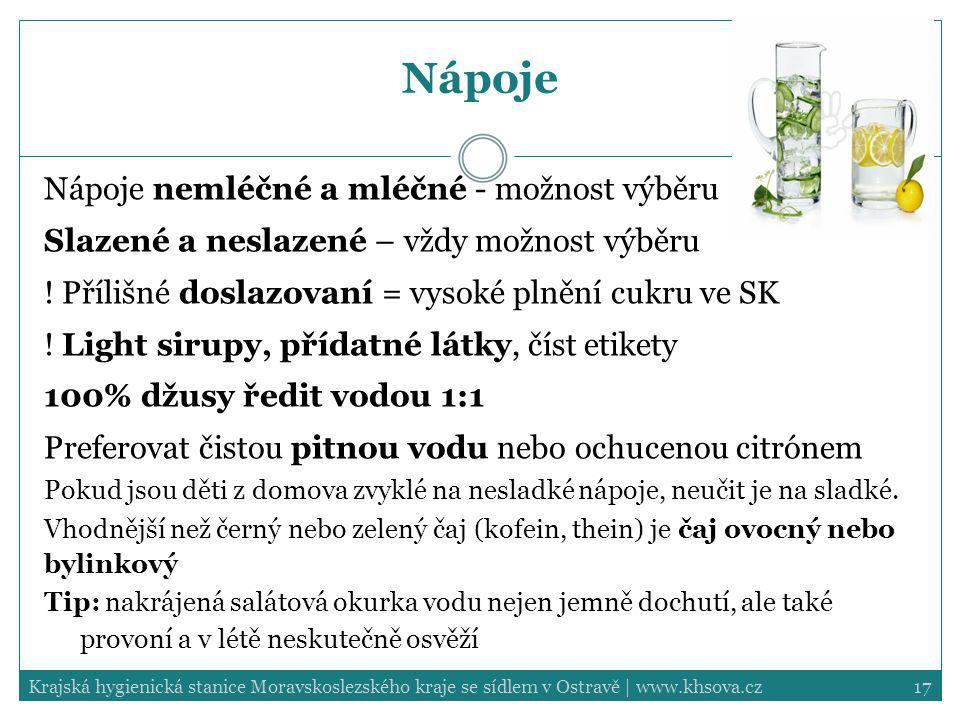 Nápoje Nápoje nemléčné a mléčné - možnost výběru