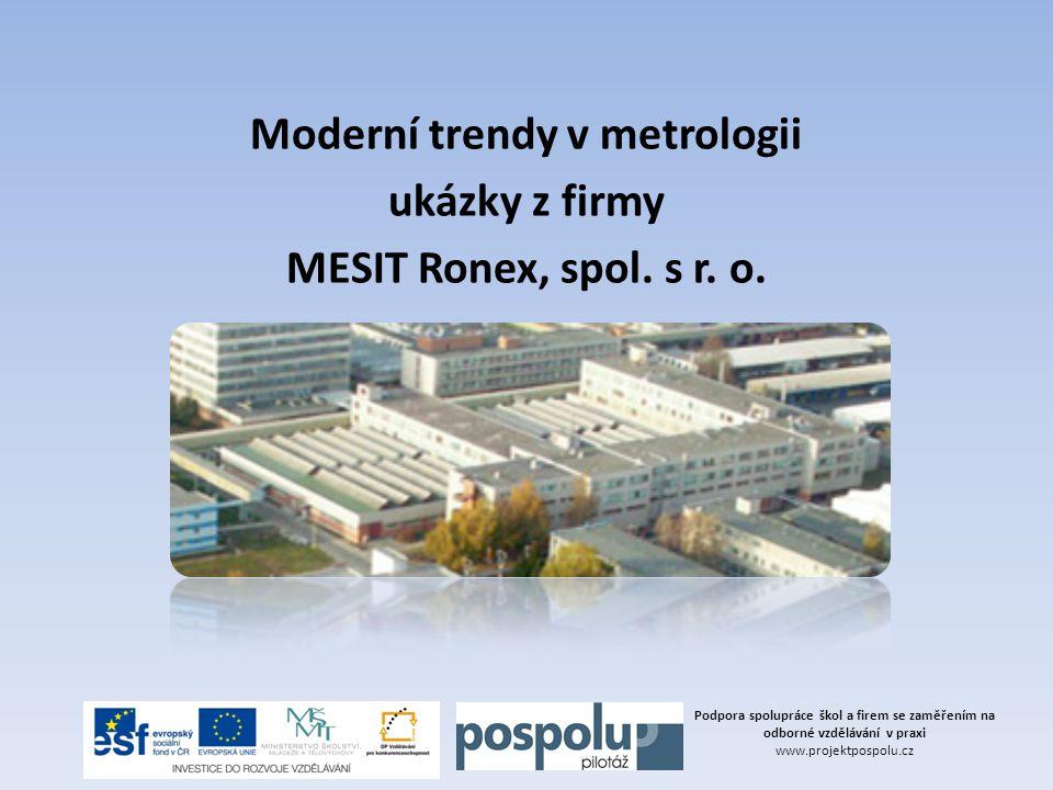 Moderní trendy v metrologii ukázky z firmy MESIT Ronex, spol. s r. o.