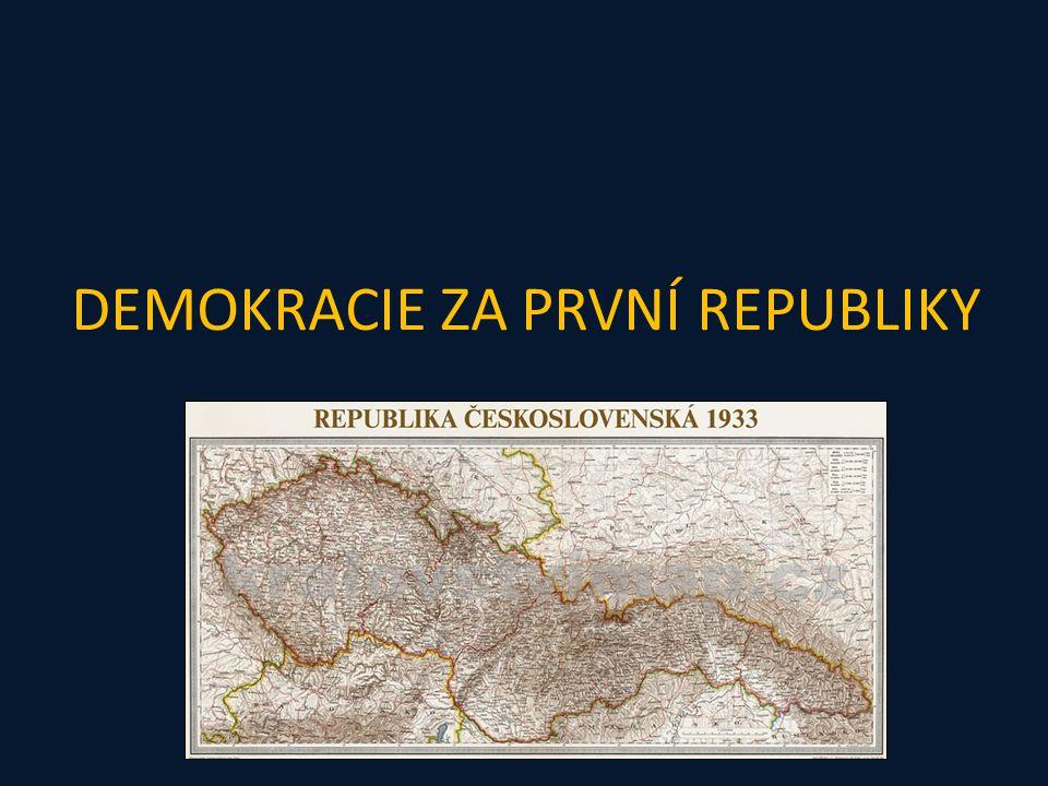 DEMOKRACIE ZA PRVNÍ REPUBLIKY