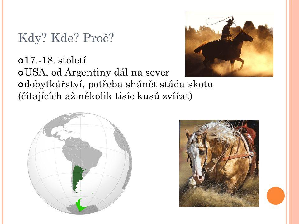 Kdy Kde Proč 17.-18. století USA, od Argentiny dál na sever